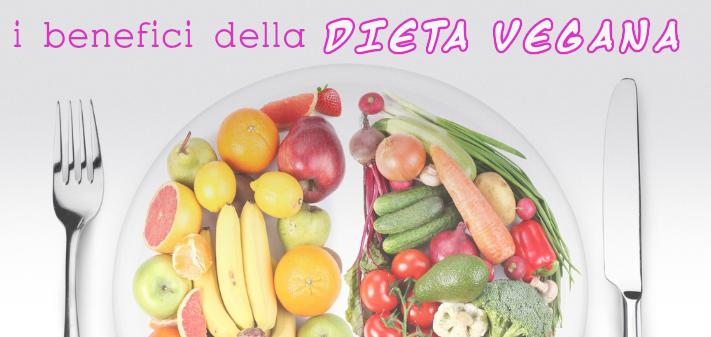 Quali sono i benefici di una dieta vegana?