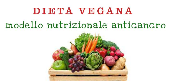 Dieta vegana e tumori: modello nutrizionale anticancro ?